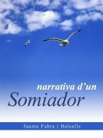 Narrativa d un somiador de Jaume Fabra