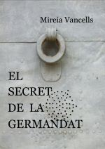 El secret de la germandat de Mireia Vancells