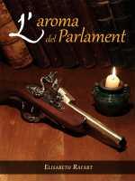L aroma del Parlament d Elisabeth Rafart